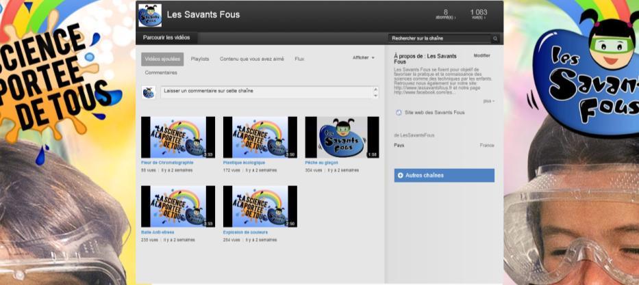 Chaine Youtube des Savants Fous